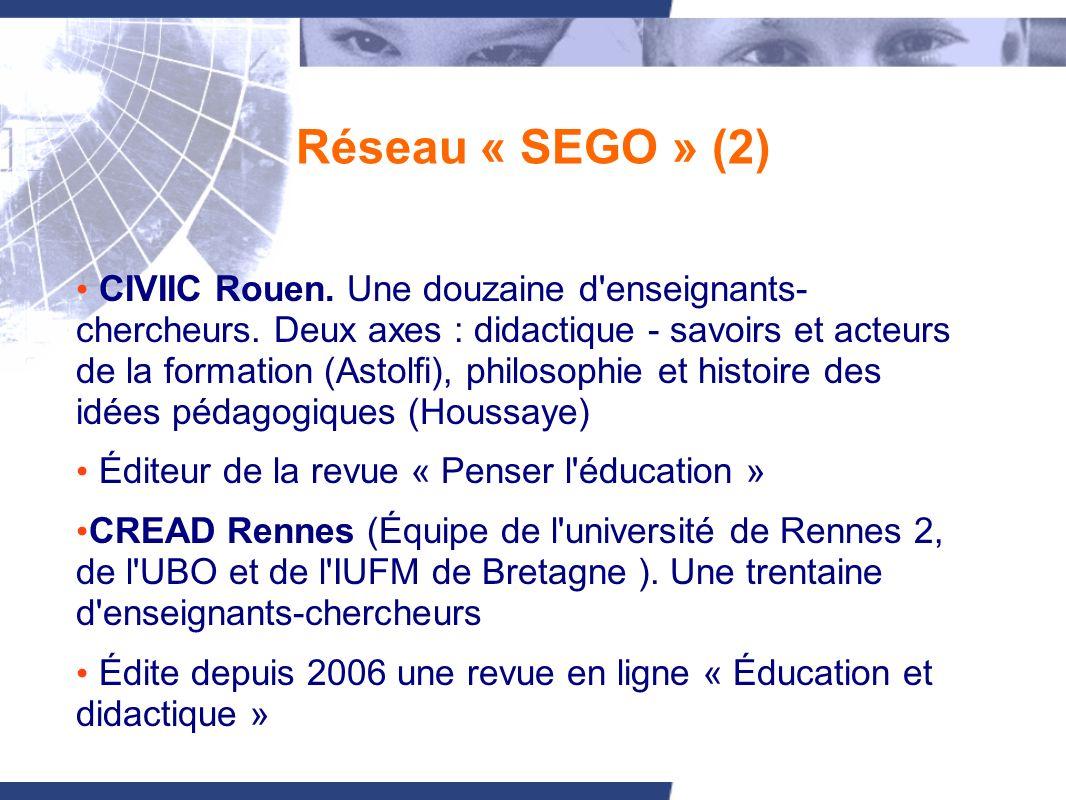 Réseau « SEGO » (2) CIVIIC Rouen. Une douzaine d enseignants- chercheurs.