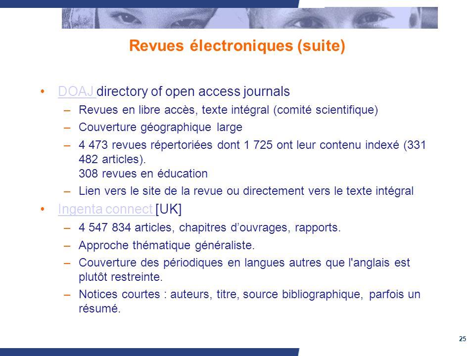 25 Revues électroniques (suite) DOAJ directory of open access journalsDOAJ –Revues en libre accès, texte intégral (comité scientifique) –Couverture gé