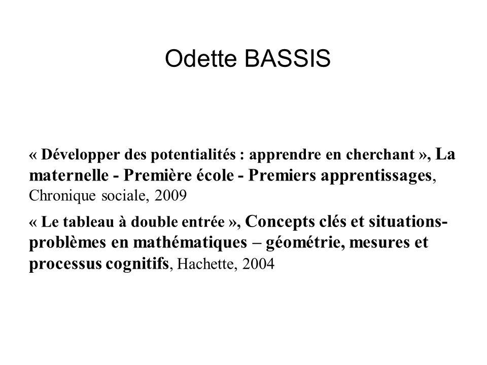 Odette BASSIS « Développer des potentialités : apprendre en cherchant », La maternelle - Première école - Premiers apprentissages, Chronique sociale,
