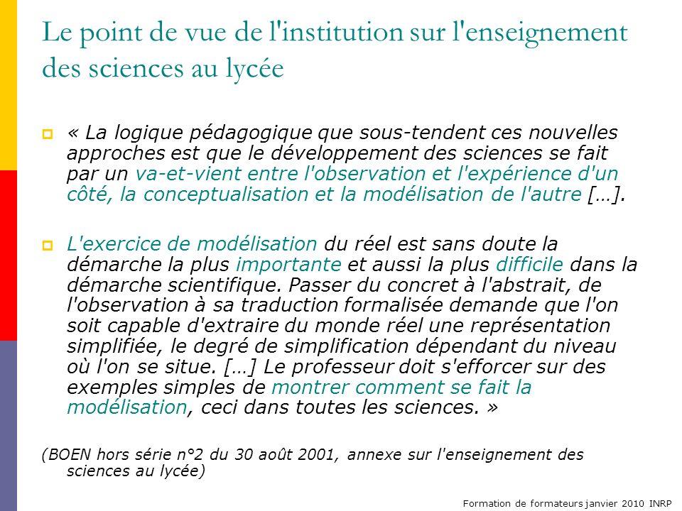 Formation de formateurs janvier 2010 INRP Le point de vue de l'institution sur l'enseignement des sciences au lycée « La logique pédagogique que sous-