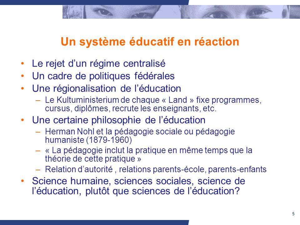 5 Un système éducatif en réaction Le rejet dun régime centralisé Un cadre de politiques fédérales Une régionalisation de léducation –Le Kultuministerium de chaque « Land » fixe programmes, cursus, diplômes, recrute les enseignants, etc.