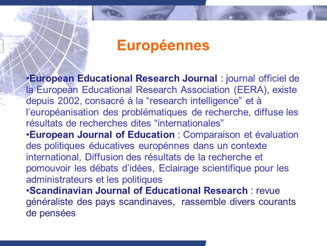Européennes European Educational Research Journal : journal officiel de la European Educational Research Association (EERA), existe depuis 2002, consa