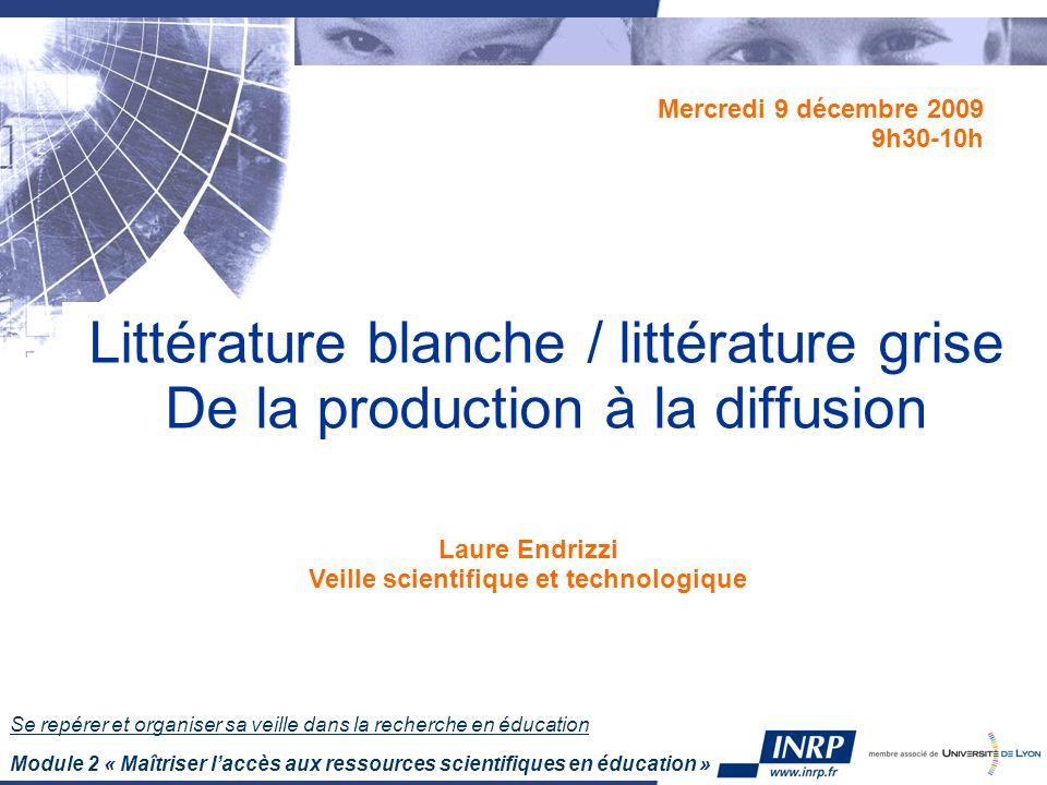 Se repérer et organiser sa veille dans la recherche en éducation Module 2 « Maîtriser laccès aux ressources scientifiques en éducation » Littérature b