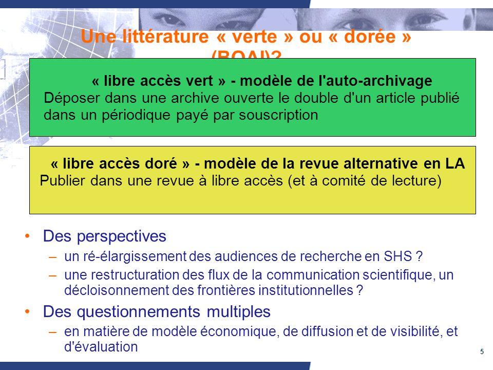 5 Une littérature « verte » ou « dorée » (BOAI)? « libre accès doré » - modèle de la revue alternative en LA Publier dans une revue à libre accès (et