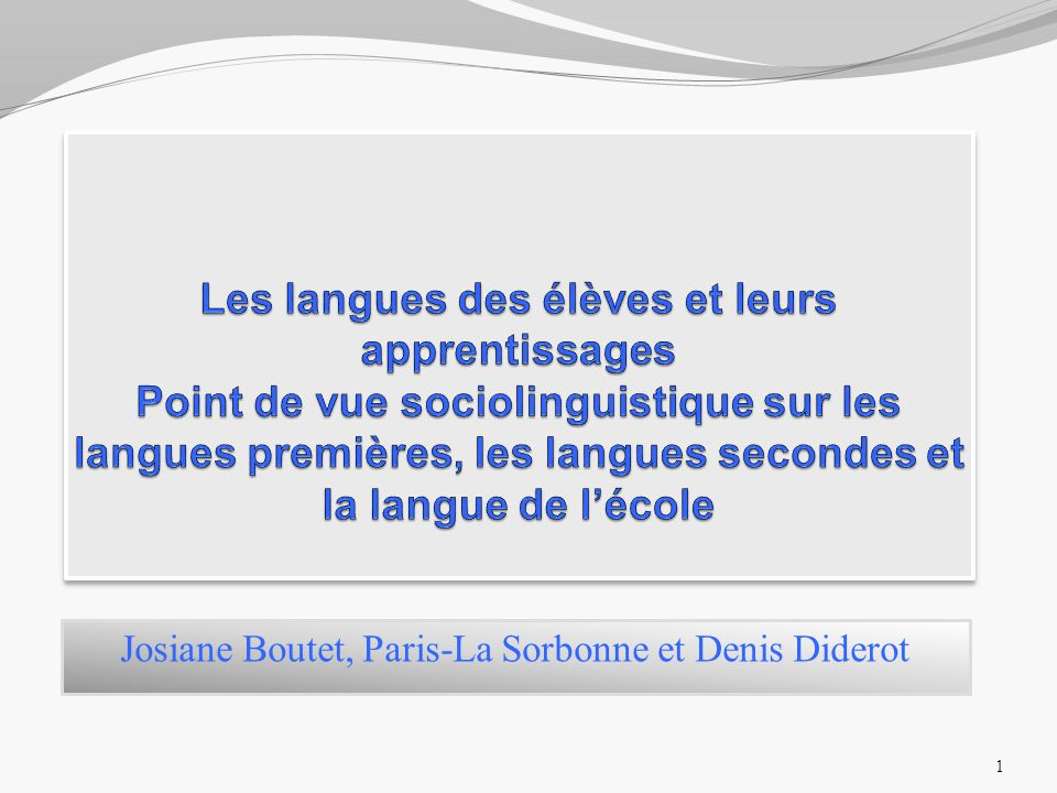PLAN Introduction : Le point de vue sociolinguistique sur les langues 1.