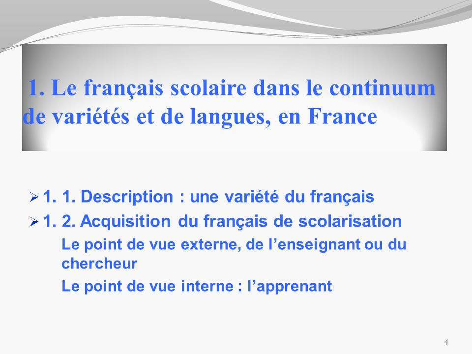 1. Le français scolaire dans le continuum de variétés et de langues, en France 1.