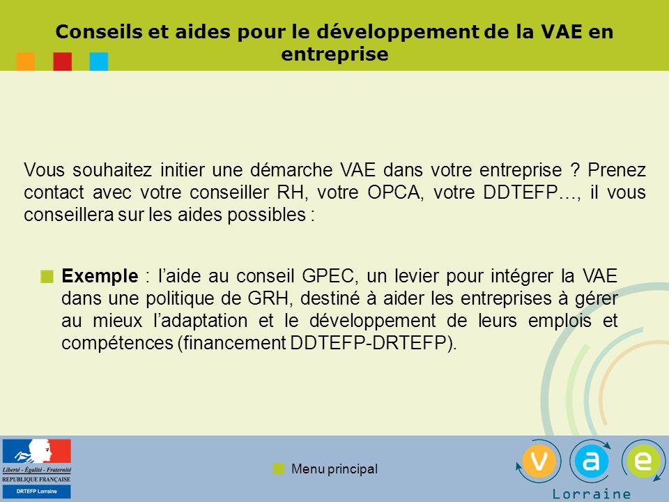 Menu principal En savoir plus sur la VAE en entreprise : Portail national VAE, espace entreprises : www.vae.gouv.frwww.vae.gouv.fr Portail régional VAE : www.inffolor.org/vaewww.inffolor.org/vae