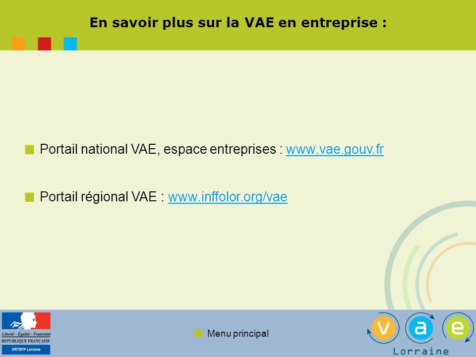 Menu principal En savoir plus sur la VAE en entreprise : Portail national VAE, espace entreprises : www.vae.gouv.frwww.vae.gouv.fr Portail régional VA