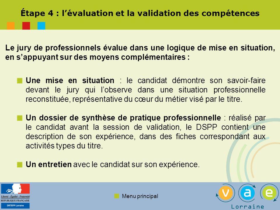 Menu principal Étape 4 : lévaluation et la validation des compétences Le jury de professionnels évalue dans une logique de mise en situation, en sappu