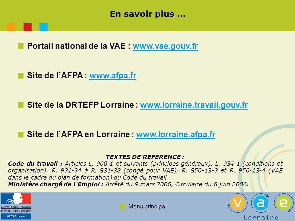 Menu principal En savoir plus … Portail national de la VAE : www.vae.gouv.frwww.vae.gouv.fr Site de lAFPA : www.afpa.frwww.afpa.fr Site de la DRTEFP L