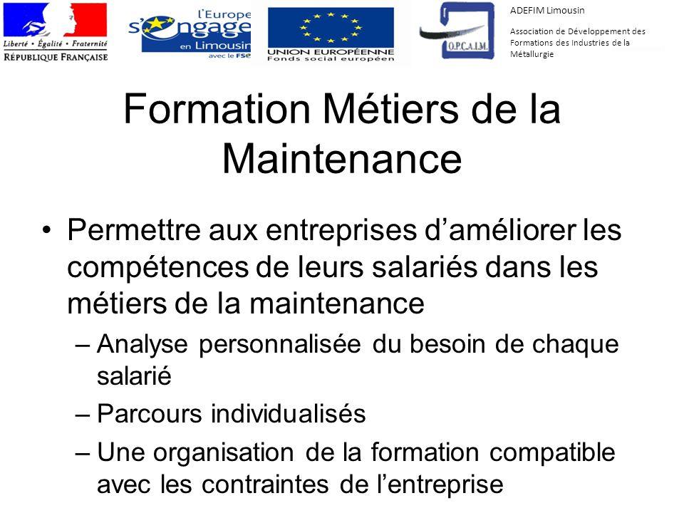 Formation Métiers de la Maintenance Permettre aux entreprises daméliorer les compétences de leurs salariés dans les métiers de la maintenance –Analyse