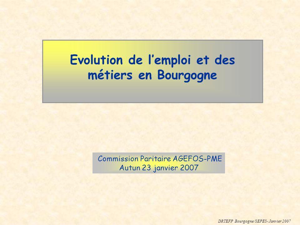 Partie 1 : Eléments de conjoncture sur lemploi et le chômage en Bourgogne 2003/2006 Commission Paritaire AGEFOS-PME Autun 23 janvier 2007 DRTEFP Bourgogne/SEPES- Janvier 2007