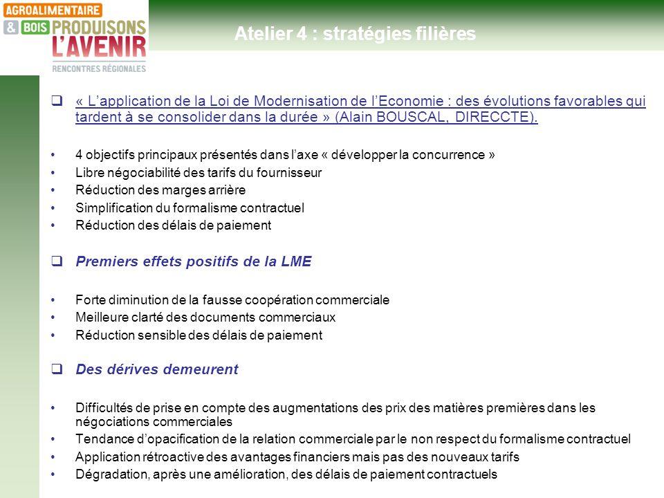 Ateliers thématiques - Hôtel de Région 24 janvier 2013- « Lapplication de la Loi de Modernisation de lEconomie : des évolutions favorables qui tardent à se consolider dans la durée » (Alain BOUSCAL, DIRECCTE).