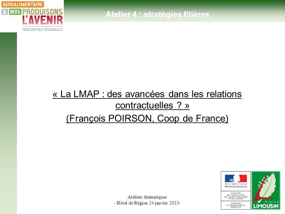 Ateliers thématiques - Hôtel de Région 24 janvier 2013- Atelier 4 : stratégies filières « La LMAP : des avancées dans les relations contractuelles .