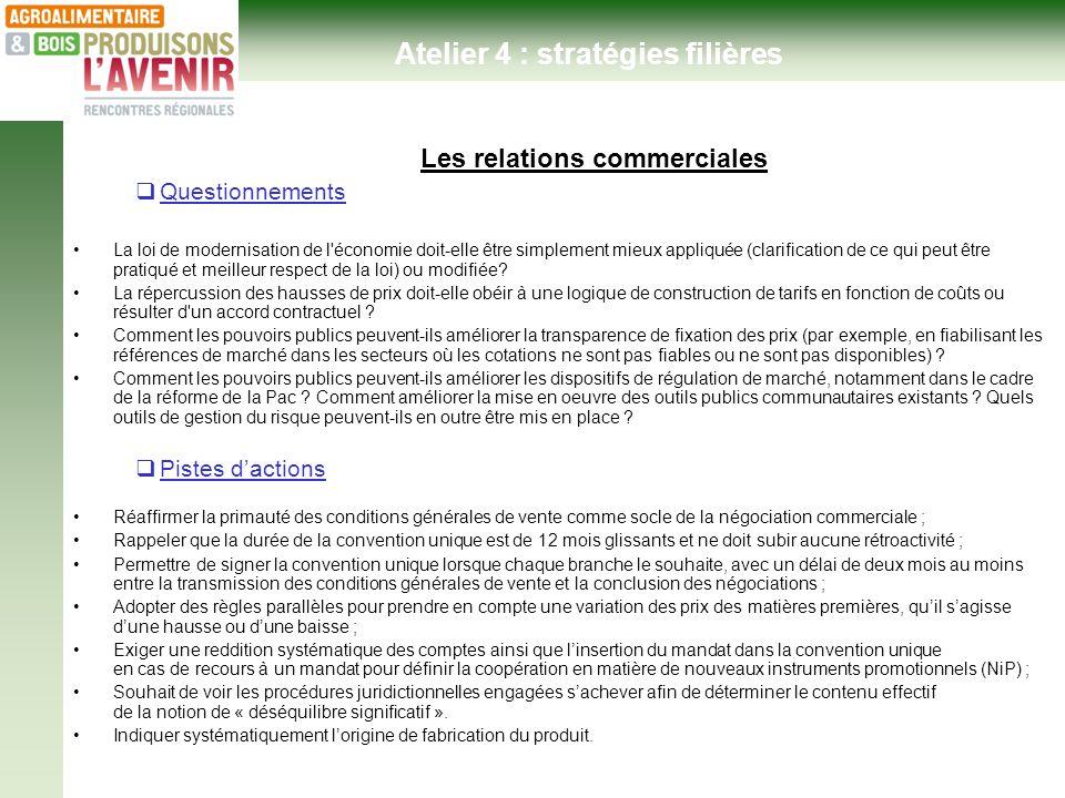 Ateliers thématiques - Hôtel de Région 24 janvier 2013- Les relations commerciales Questionnements La loi de modernisation de l'économie doit-elle êtr