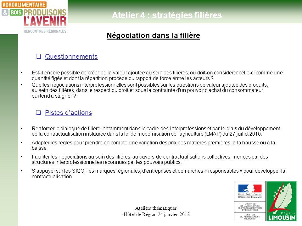 Ateliers thématiques - Hôtel de Région 24 janvier 2013- Négociation dans la filière Questionnements Est-il encore possible de créer de la valeur ajout