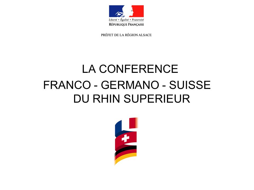 LA CONFERENCE FRANCO - GERMANO - SUISSE DU RHIN SUPERIEUR