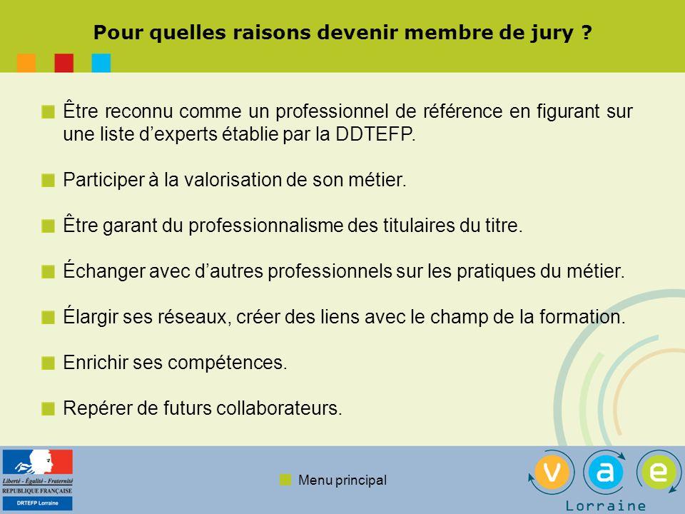 Menu principal Pour quelles raisons devenir membre de jury ? Être reconnu comme un professionnel de référence en figurant sur une liste dexperts établ