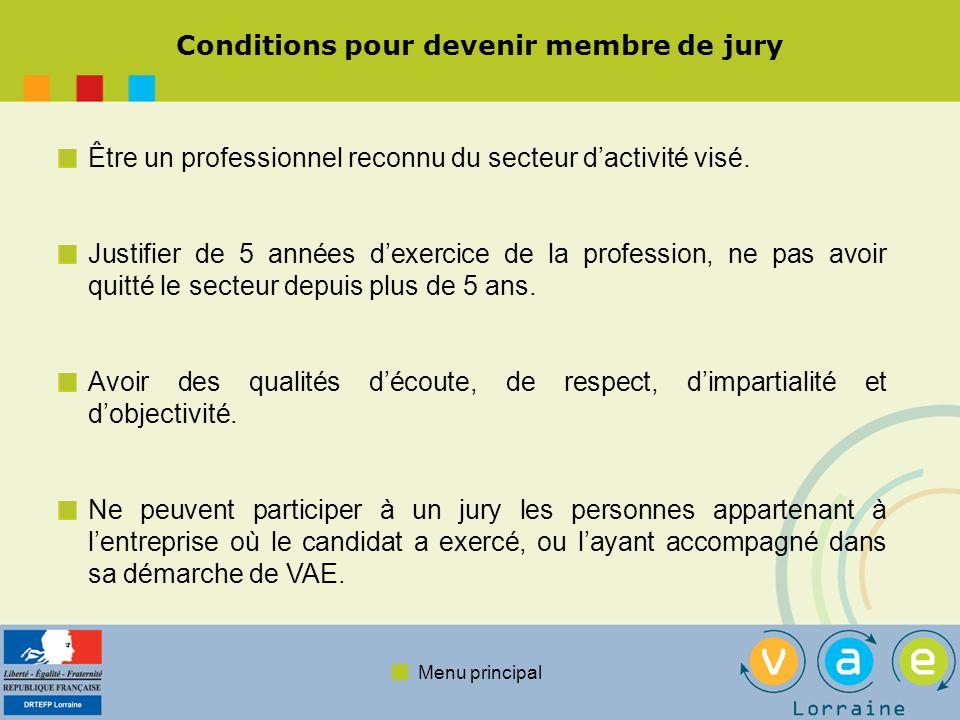 Menu principal Conditions pour devenir membre de jury Être un professionnel reconnu du secteur dactivité visé. Justifier de 5 années dexercice de la p