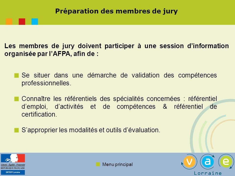 Menu principal Préparation des membres de jury Se situer dans une démarche de validation des compétences professionnelles. Connaître les référentiels
