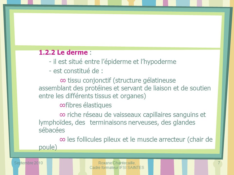 Septembre 2010Roxane Chantecaille, Cadre formateur IFSI SAINTES 28 4.