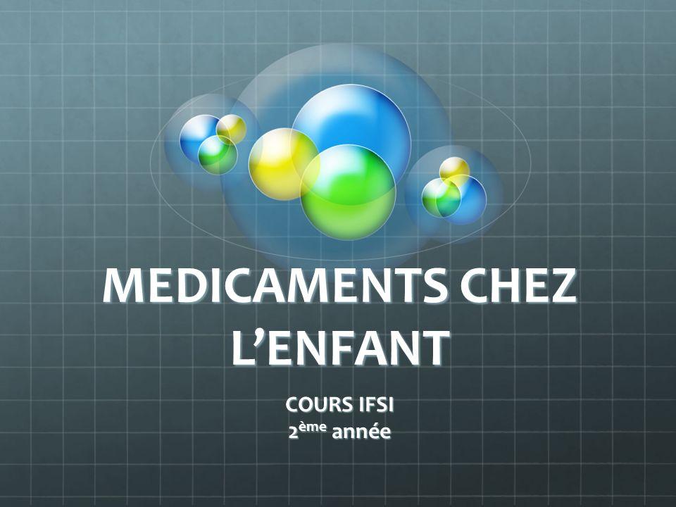 MEDICAMENTS CHEZ LENFANT COURS IFSI 2 ème année