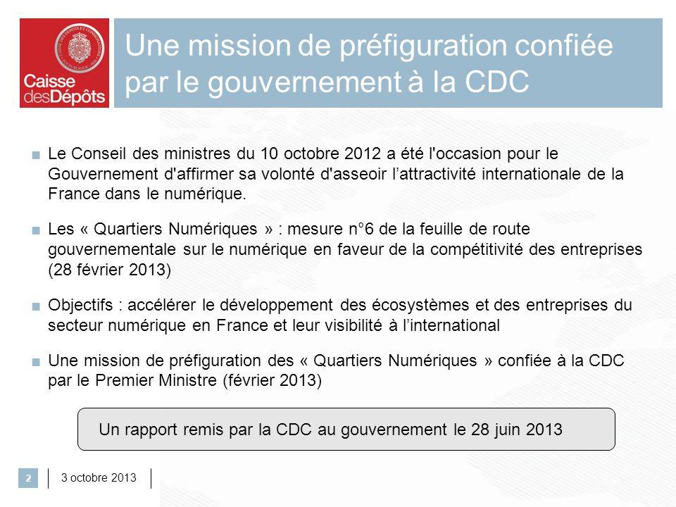 3 octobre 2013 2 Une mission de préfiguration confiée par le gouvernement à la CDC Le Conseil des ministres du 10 octobre 2012 a été l'occasion pour l