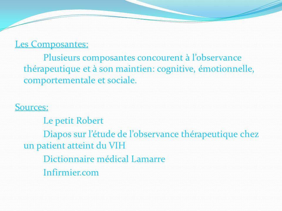 Les Composantes: Plusieurs composantes concourent à lobservance thérapeutique et à son maintien: cognitive, émotionnelle, comportementale et sociale.