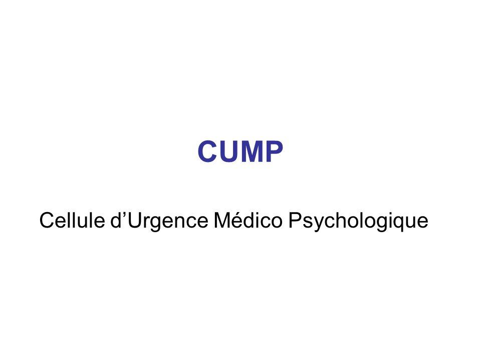 CUMP Cellule dUrgence Médico Psychologique