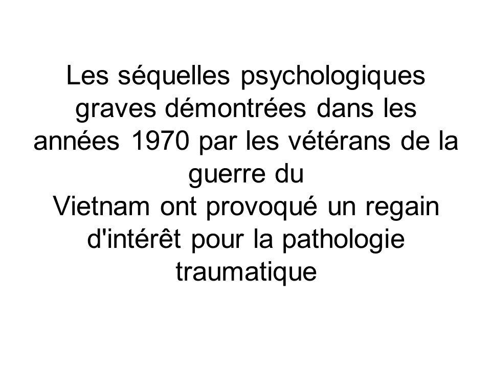 Les séquelles psychologiques graves démontrées dans les années 1970 par les vétérans de la guerre du Vietnam ont provoqué un regain d'intérêt pour la