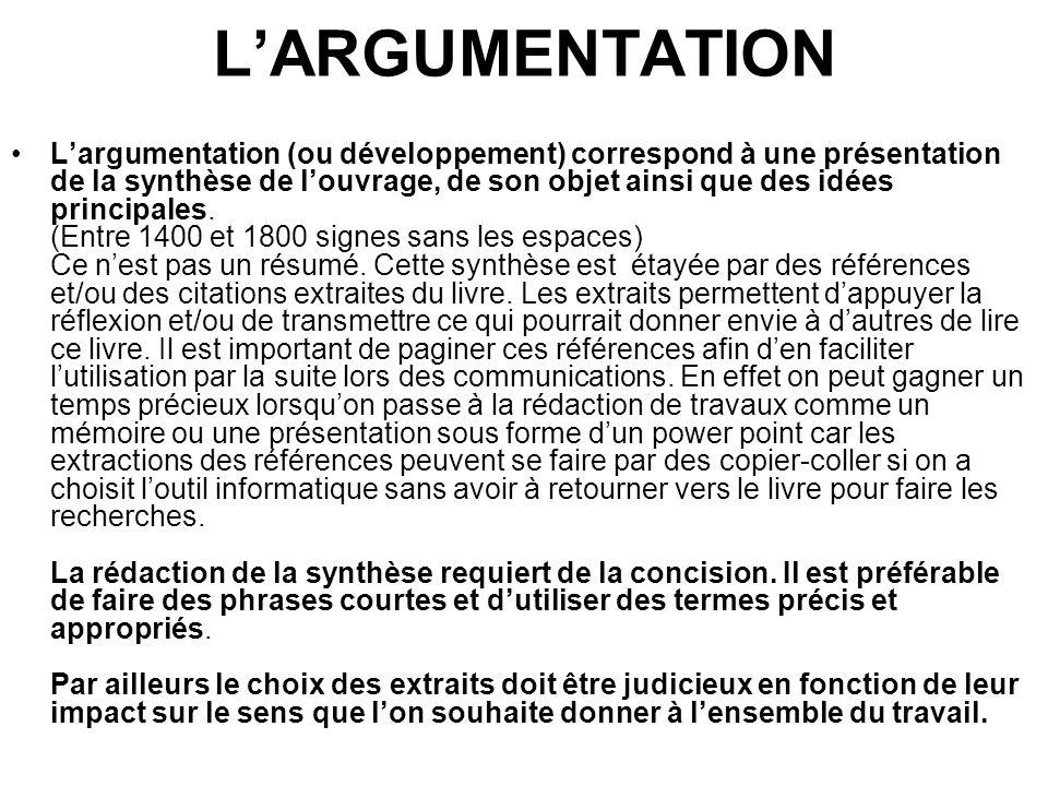 Largumentation (ou développement) correspond à une présentation de la synthèse de louvrage, de son objet ainsi que des idées principales. (Entre 1400
