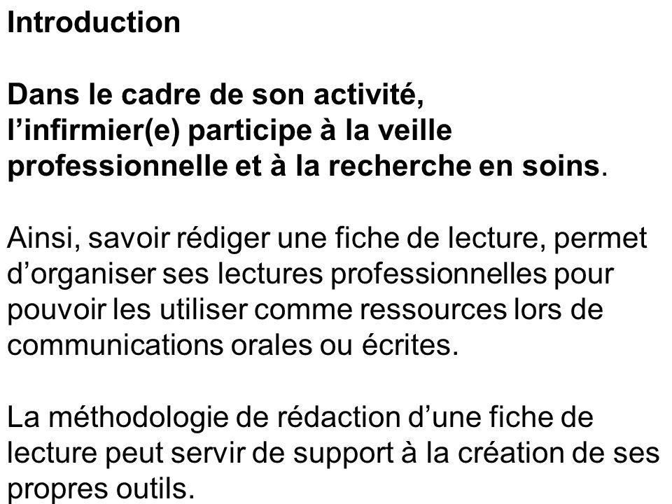 Introduction Dans le cadre de son activité, linfirmier(e) participe à la veille professionnelle et à la recherche en soins. Ainsi, savoir rédiger une