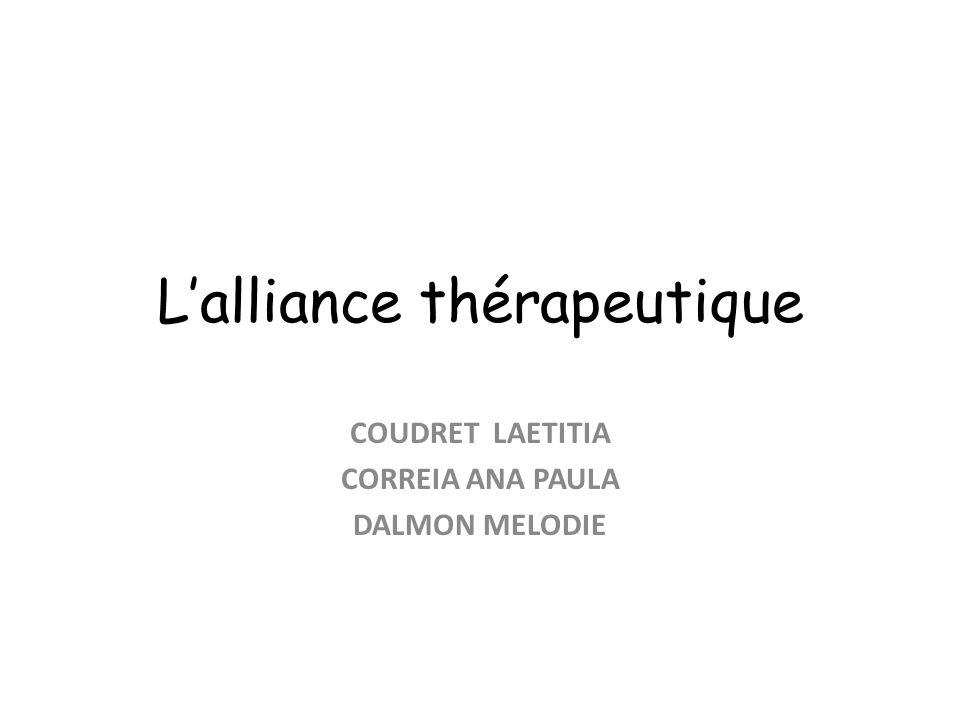 Lalliance thérapeutique COUDRET LAETITIA CORREIA ANA PAULA DALMON MELODIE
