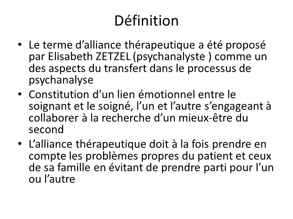 Définition Le terme dalliance thérapeutique a été proposé par Elisabeth ZETZEL (psychanalyste ) comme un des aspects du transfert dans le processus de