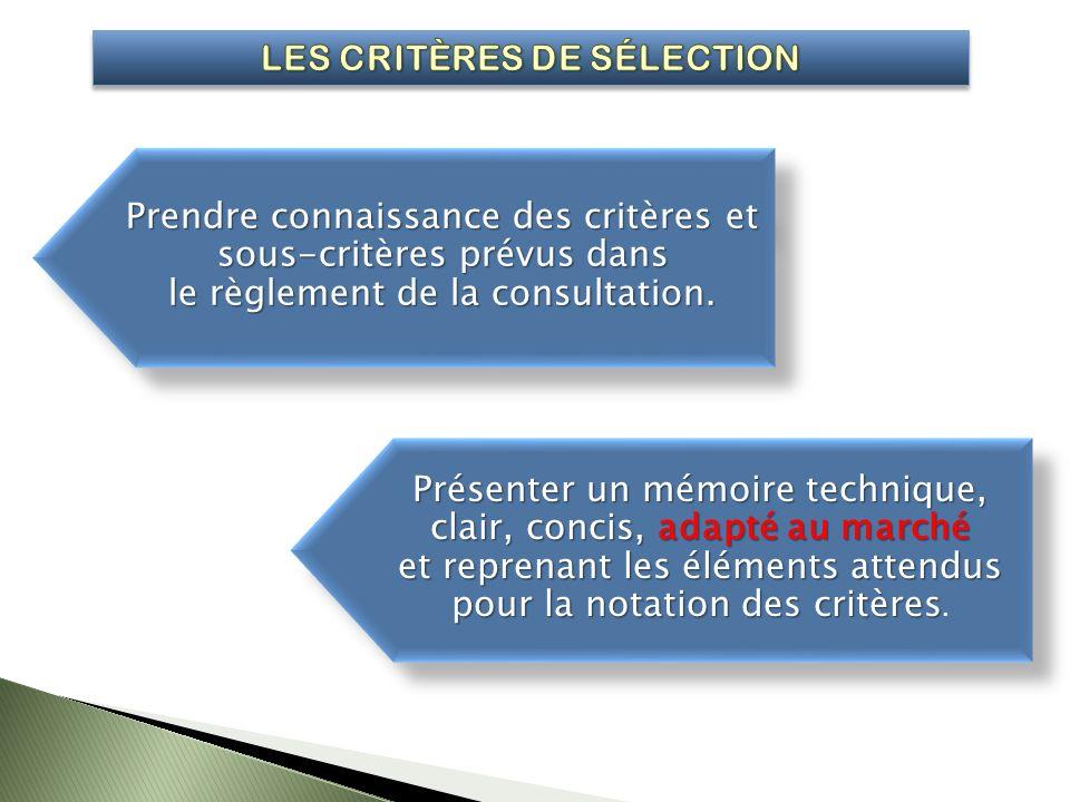 Prendre connaissance des critères et sous-critères prévus dans le règlement de la consultation. Prendre connaissance des critères et sous-critères pré