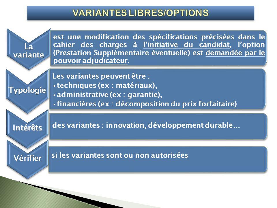LavarianteLavariante est une modification des spécifications précisées dans le cahier des charges à linitiative du candidat, loption (Prestation Supplémentaire éventuelle) est demandée par le pouvoir adjudicateur.