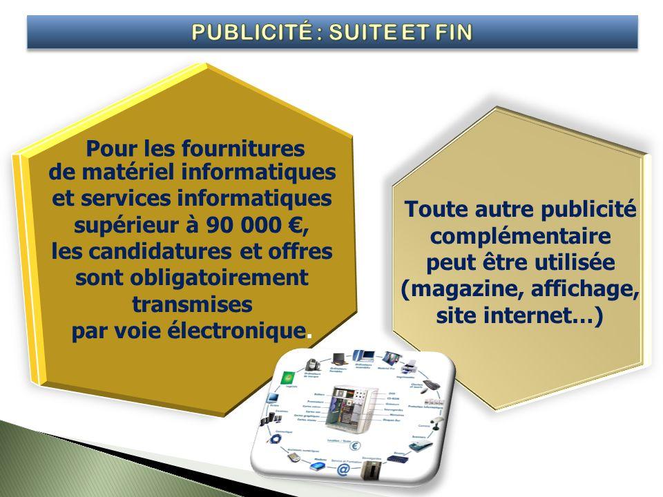 de matériel informatiques et services informatiques supérieur à 90 000, les candidatures et offres sont obligatoirement transmises par voie électroniq