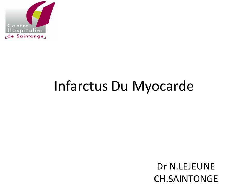 Infarctus Du Myocarde Dr N.LEJEUNE CH.SAINTONGE
