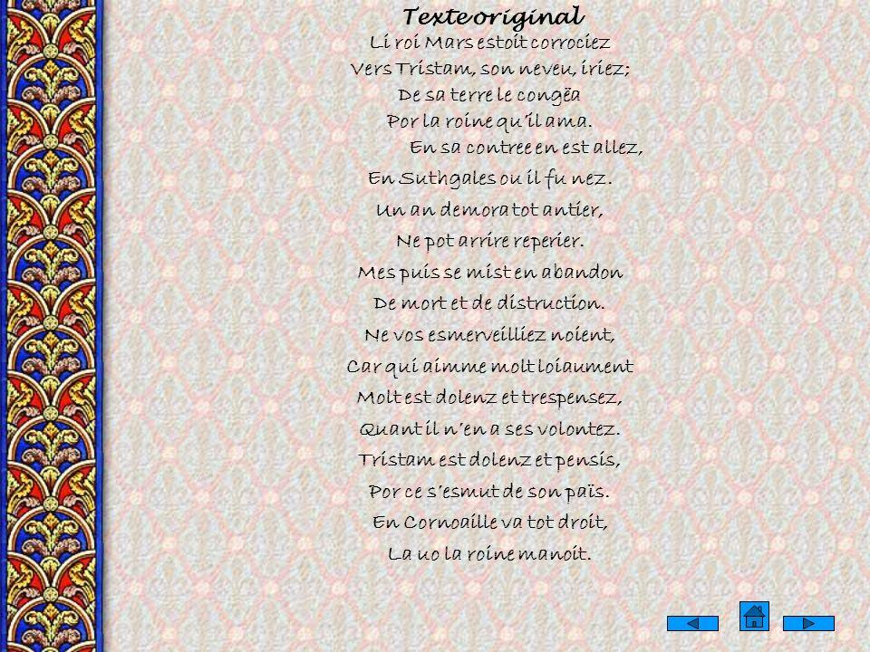 Le Chèvrefeuille Le thème de celai est emprunté à un épisode arthurienne de Tristan et Yseult: la rencontre et le signe de reconnaissance des amants (
