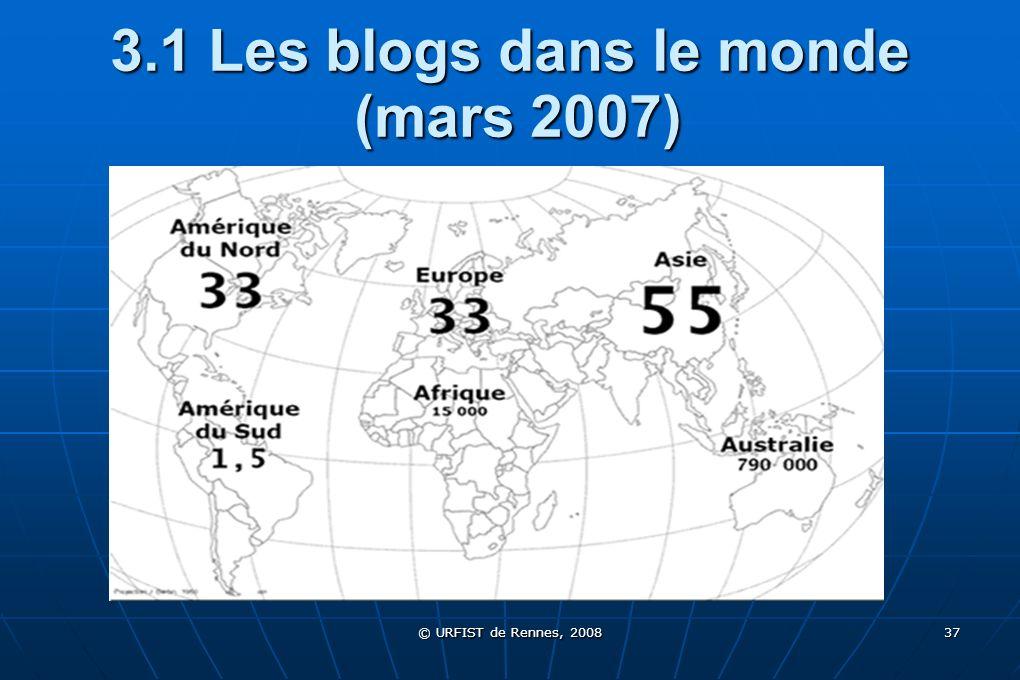 © URFIST de Rennes, 2008 37 3.1 Les blogs dans le monde (mars 2007)