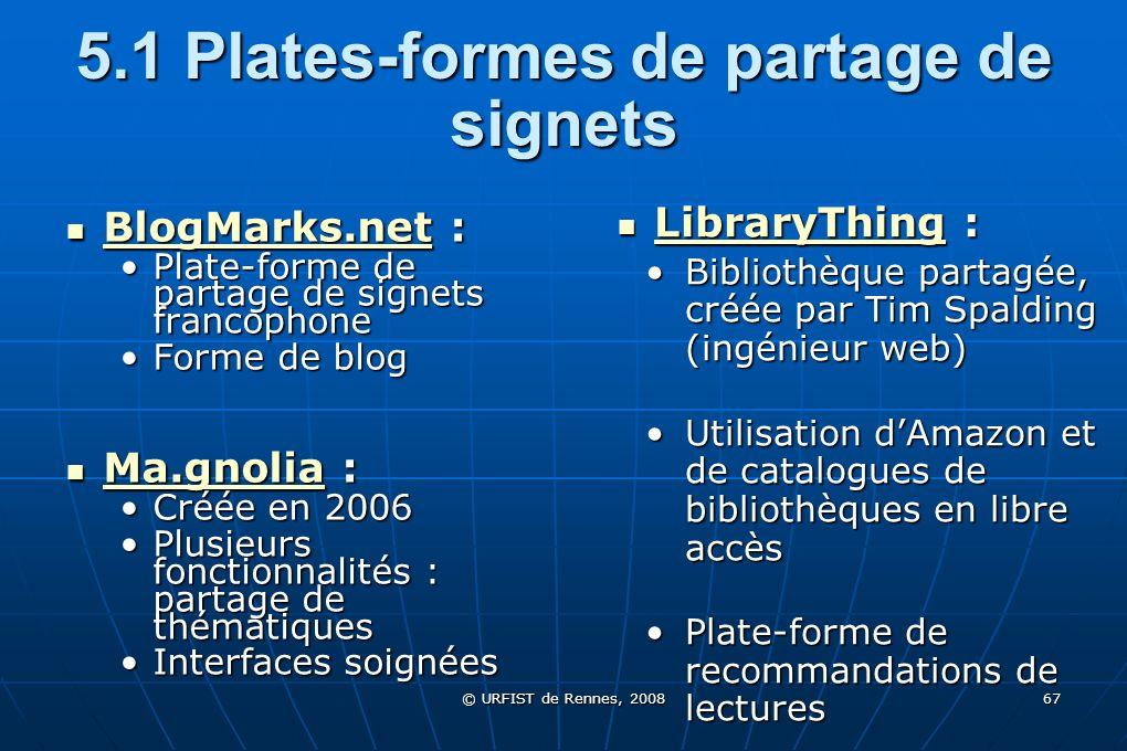 © URFIST de Rennes, 2008 67 5.1 Plates-formes de partage de signets BlogMarks.net : BlogMarks.net : BlogMarks.net Plate-forme de partage de signets fr