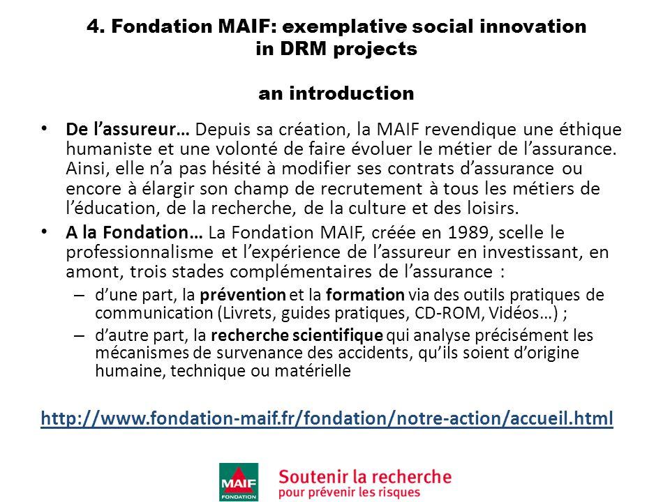 4. Fondation MAIF: exemplative social innovation in DRM projects an introduction De lassureur… Depuis sa création, la MAIF revendique une éthique huma