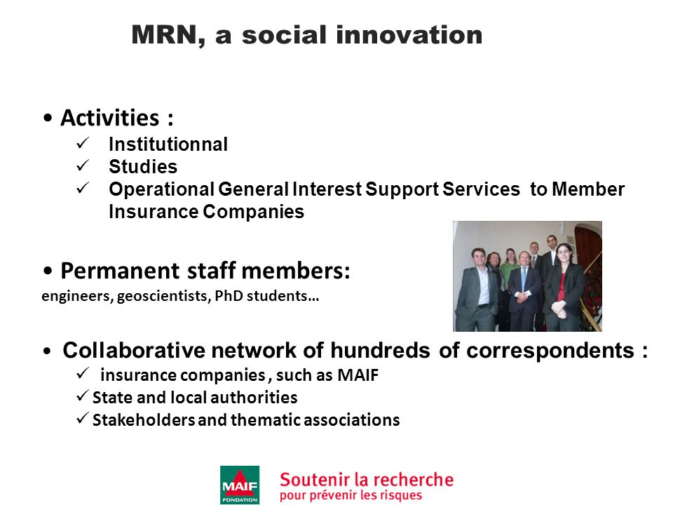 The MRN network in France interacting with national and local stakeholders Voluntary representatives of member insurance companies eg.