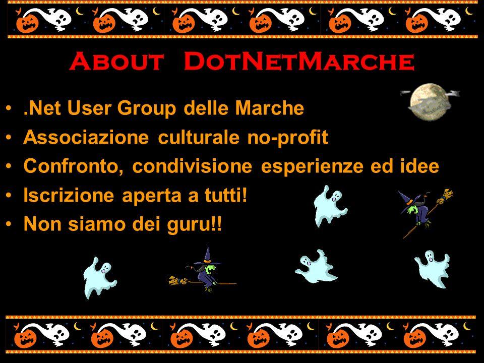 .Net User Group delle Marche Associazione culturale no-profit Confronto, condivisione esperienze ed idee Iscrizione aperta a tutti! Non siamo dei guru