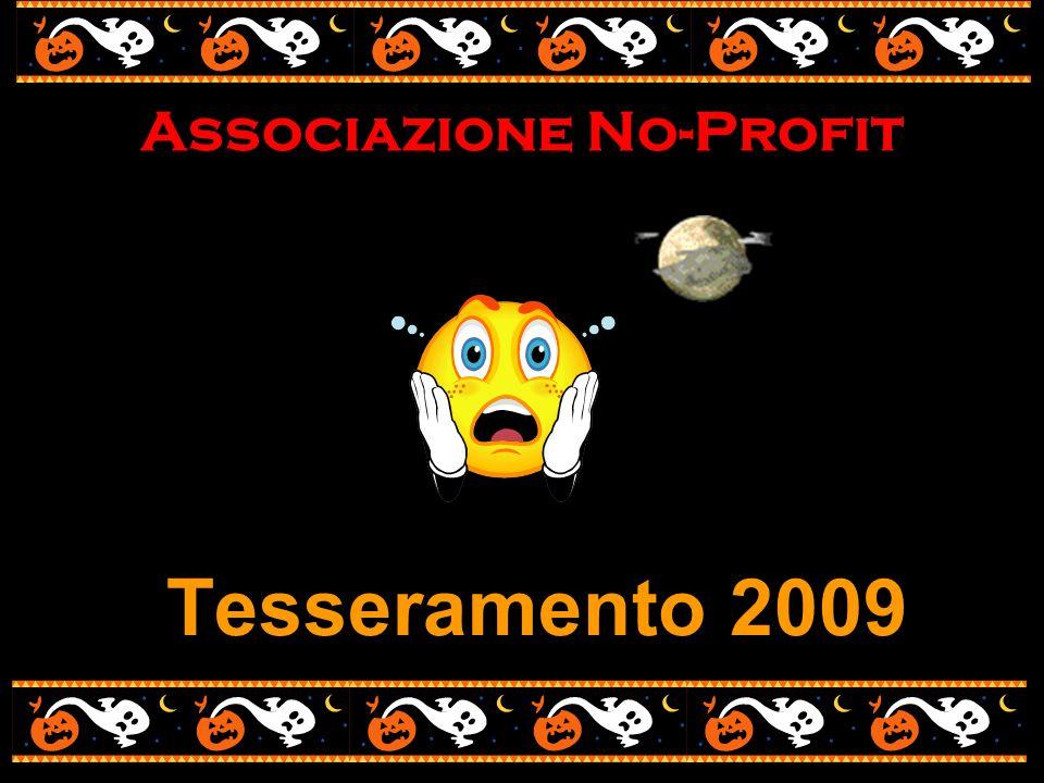 Tesseramento 2009 Associazione No-Profit