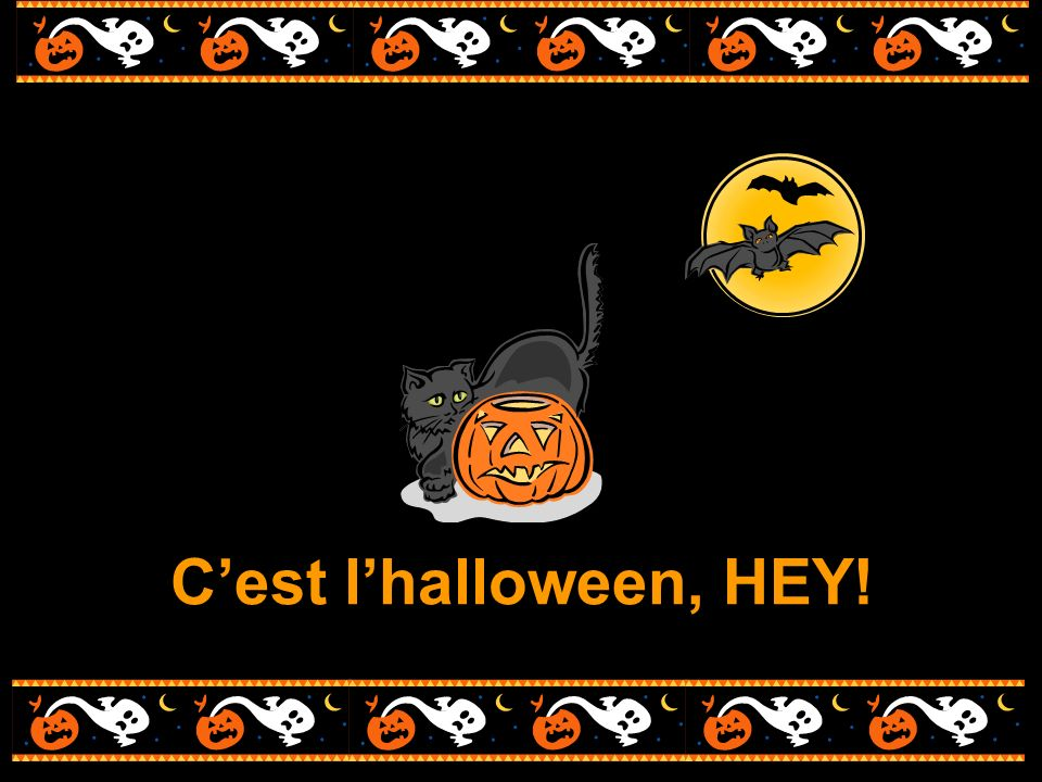 Cest lhalloween, HEY!