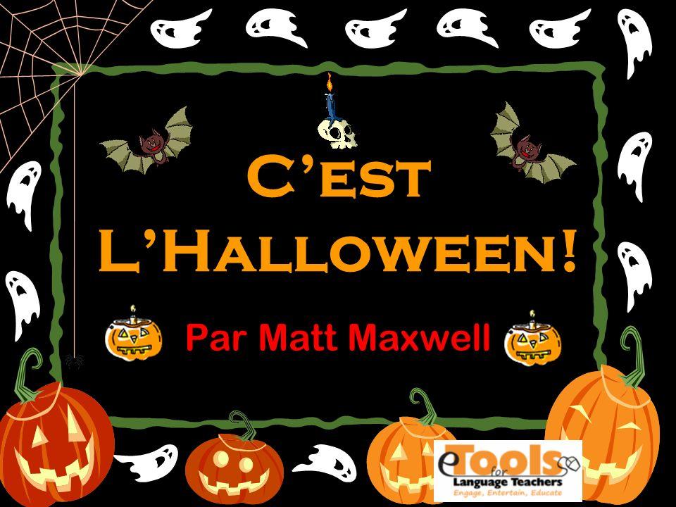 Cest LHalloween! Par Matt Maxwell