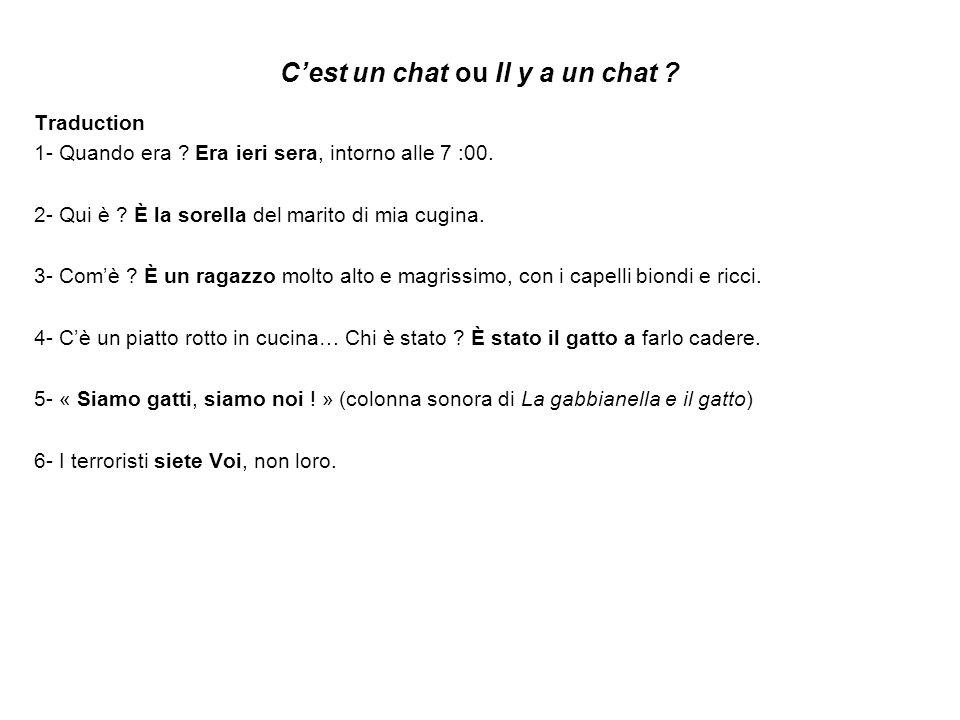 Cest un chat ou Il y a un chat .5- Cosa c è nel tuo piatto .