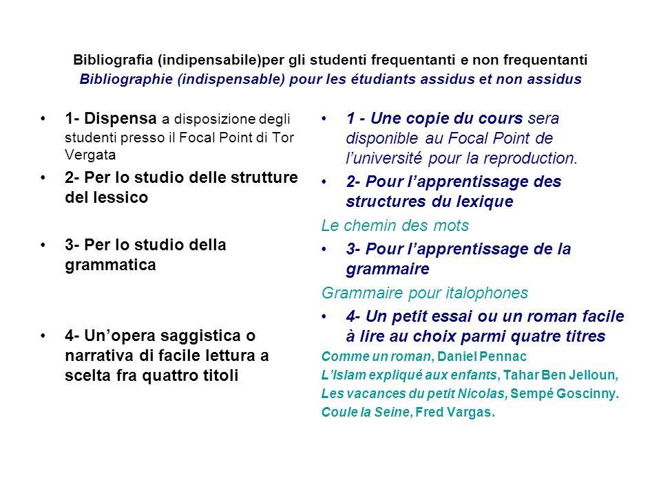 Bibliografia (indipensabile)per gli studenti frequentanti e non frequentanti Bibliographie (indispensable) pour les étudiants assidus et non assidus 1