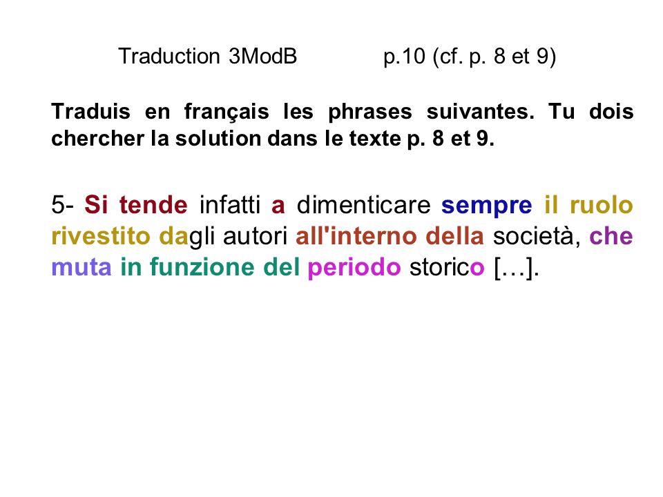 Traduction 3ModB p.10 (cf. p. 8 et 9) Traduis en français les phrases suivantes. Tu dois chercher la solution dans le texte p. 8 et 9. 5- Si tende inf
